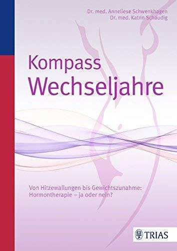 Kompass Wechseljahre: Von Hitzewallungen bis...