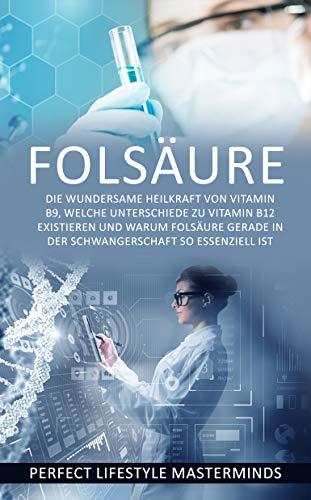 Folsäure: Die wundersame Heilkraft von Vitamin...