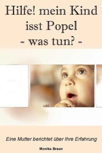 Hilfe, mein Kind isst die Popel - was tun?