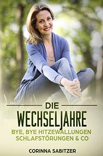 Die Wechseljahre: Bye,bye Hitzewallungen,...