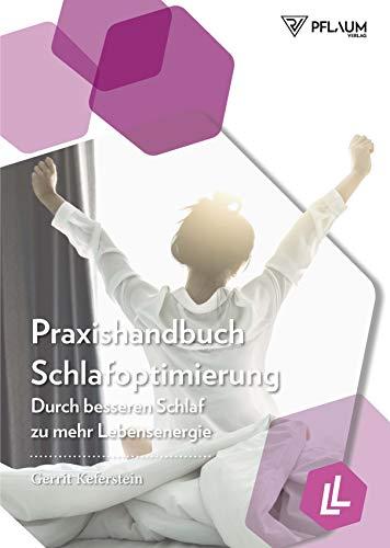 Praxishandbuch Schlafoptimierung. Durch besseren...