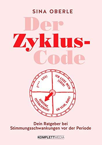Der Zyklus-Code: Dein Ratgeber bei...