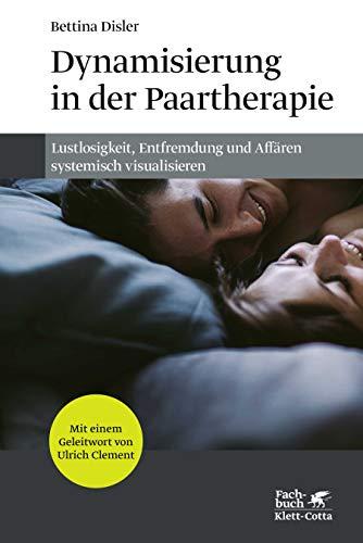 Dynamisierung in der Paartherapie: Lustlosigkeit,...