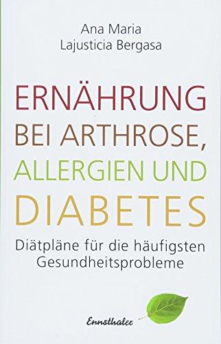 Ernährung bei Arthrose, Allergien und Diabetes:...