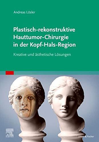 Plastisch-rekonstruktive Hauttumor-Chirurgie in...