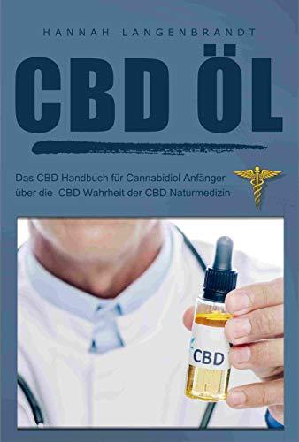 CBD Öl : das CBD Handbuch für cannabidiol...