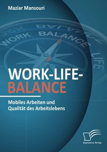 Work-Life-Balance. Mobiles Arbeiten und Qualität...