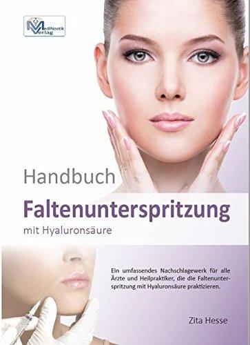 Handbuch Faltenunterspritzung mit Hyaluronsäure:...