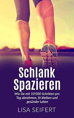 Schlank spazieren: Wie Sie mit 10'000 Schritten...