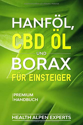 Hanföl, CBD Öl und Borax für Einsteiger:...