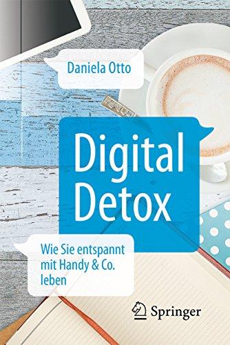Digital Detox: Wie Sie entspannt mit Handy & Co....