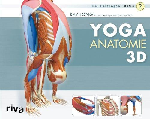 Yoga-Anatomie 3D: Band 2: Die Haltungen