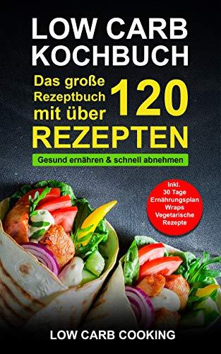 Low Carb Kochbuch: Das große Rezeptbuch mit über...