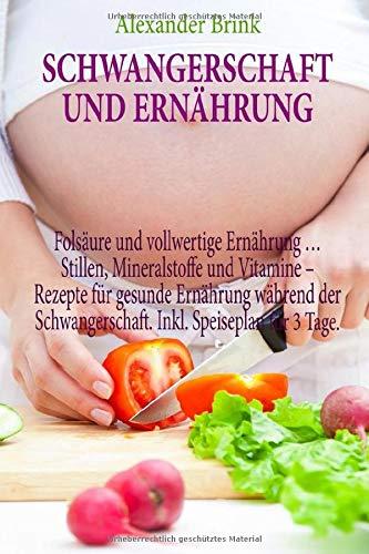 Schwangerschaft und Ernährung: Folsäure und...