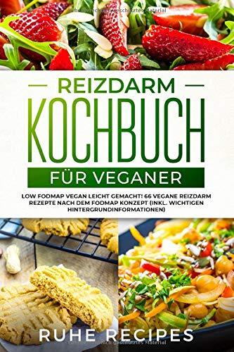 Reizdarm Kochbuch für Veganer: Low FODMAP vegan...