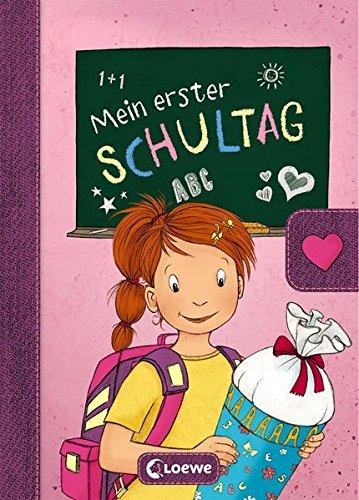 Mein erster Schultag - Mädchen: Eintragbuch zur...