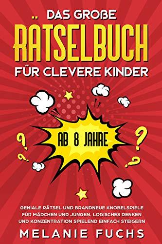 Das große Rätselbuch für clevere Kinder: ab 8...