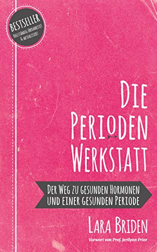 Die Perioden-Werkstatt: Der Weg zu gesunden...