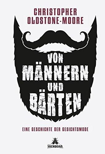 Von Männern und Bärten: Eine Geschichte der...