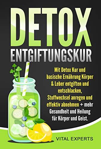 DETOX Entgiftungskur: Mit Detox Kur und basische...