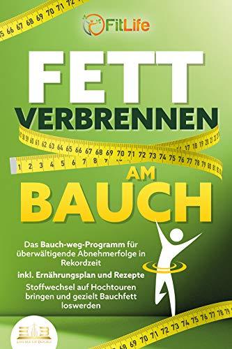 FETT VERBRENNEN AM BAUCH: Das Bauch-weg-Programm...