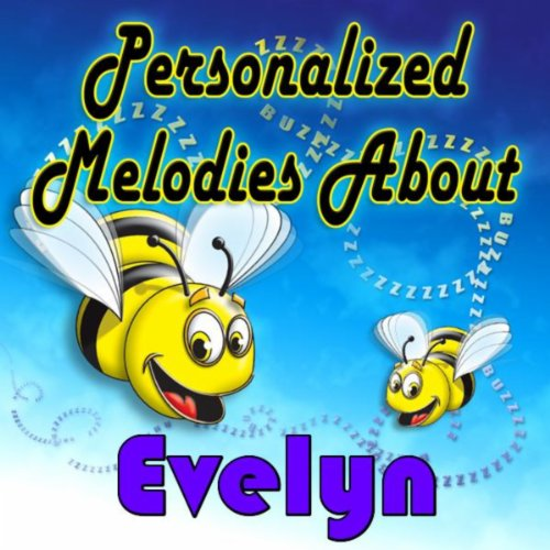 Personalized Melodies About Evelyn