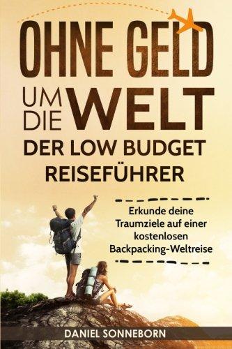 Ohne Geld um die Welt - Der Low Budget...