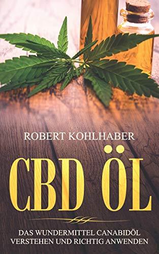 CBD Öl: Das Wundermittel Canabidöl verstehen und...