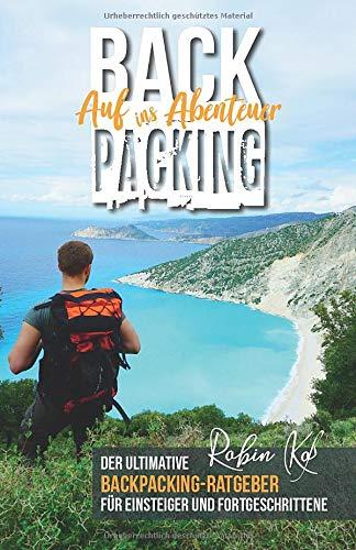Backpacking – Auf ins Abenteuer: Der ultimative...