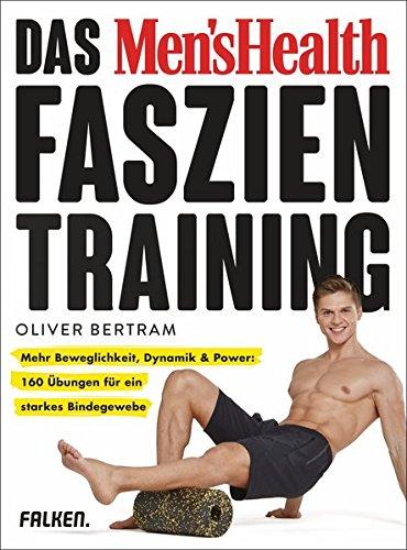 Das Men's Health Faszientraining: Mehr...