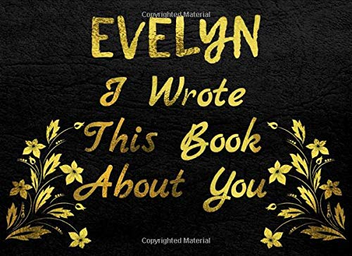 EVELYN I Wrote This Book About You: A fun fill in...