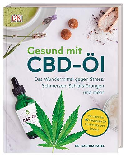 Gesund mit CBD-Öl: Das Wundermittel gegen Stress,...