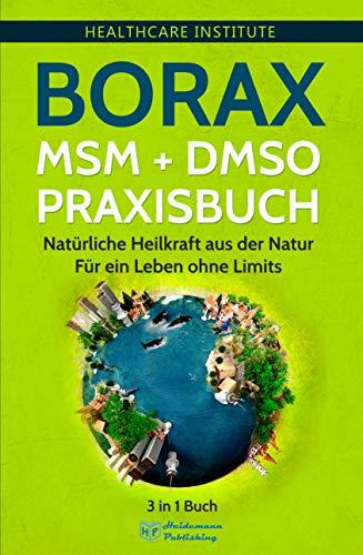 Borax | MSM | DMSO Praxisbuch: 3 in 1 Buch -...
