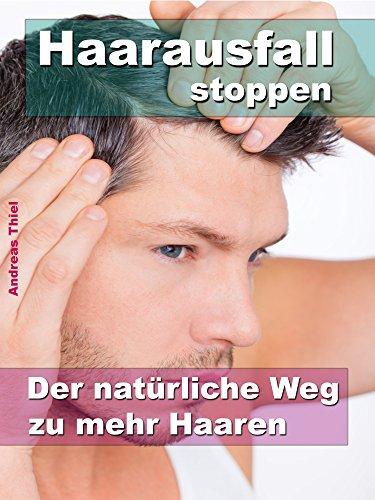 Haarausfall stoppen –  Der natürliche Weg zu...