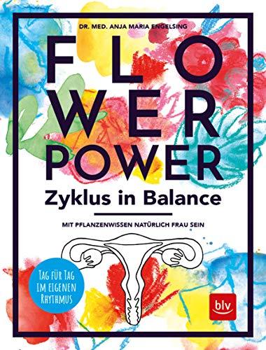 Flowerpower Zyklus in Balance: Mit Pflanzenwissen...
