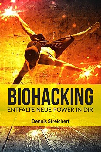 Biohacking: Entfalte neue Power in dir |...