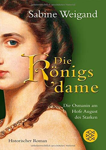 Die Königsdame: Die Osmanin am Hofe von August...
