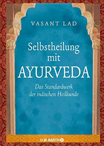 Selbstheilung mit Ayurveda: Das Standardwerk der...