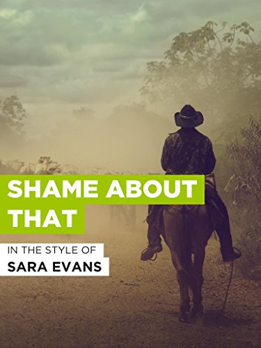 Shame About That im Stil von 'Sara Evans'