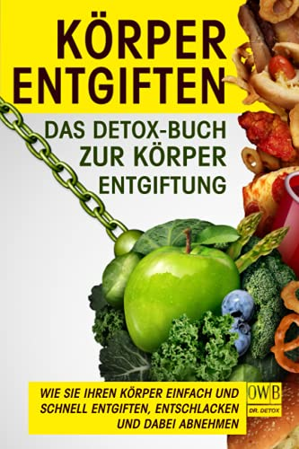 Körper entgiften: Das Detox- Buch zur...