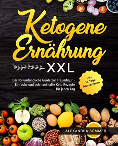 Ketogene Ernährung XXL: Der vollumfängliche...