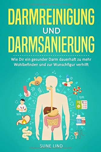Darmreinigung und Darmsanierung: Wie Dir ein...