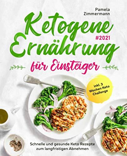 Ketogene Ernährung für Einsteiger #2021:...