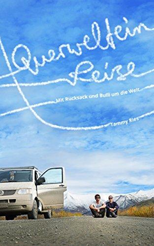 Querwelteinreise: Mit Rucksack und Bulli um die...