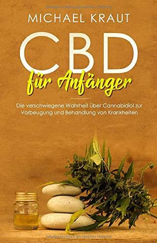 CBD für Anfänger: Die Wahrheit über Cannabidiol...