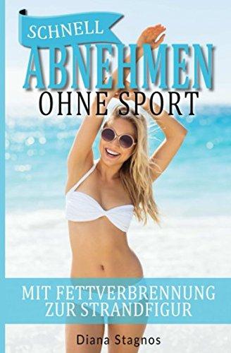 SCHNELL ABNEHMEN OHNE SPORT: MIT FETTVERBRENNUNG...