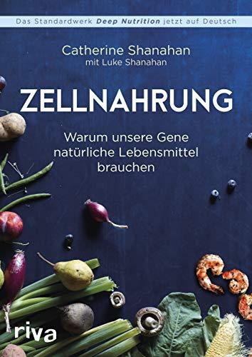 Zellnahrung: Warum unsere Gene natürliche...
