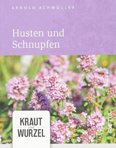 Husten und Schnupfen: Kraut und Wurzel, Band 3