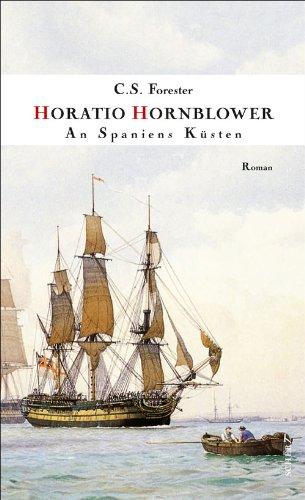 An Spaniens Küsten: Roman (Hornblower 6)
