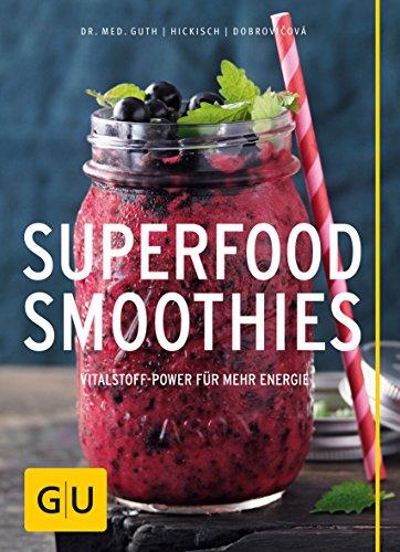 Superfood-Smoothies (GU Diät&Gesundheit)